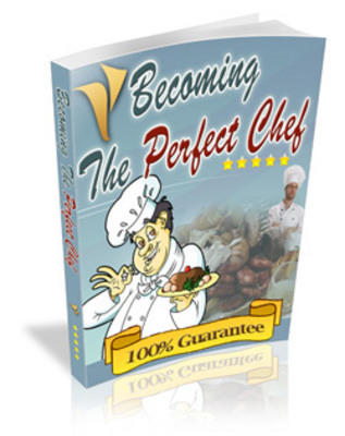 Product picture Becoming The Perfect chef- Cooking better for the family